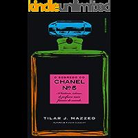 O segredo do Chanel nº 5: A história íntima do perfume mais famoso do mundo