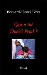 Qui a tué Daniel Pearl ?, Levy, Bernard-Henri