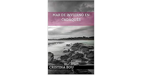 Amazon.com: Mar de Invierno en Cadaqués (Spanish Edition) eBook: Cristina Bou: Kindle Store