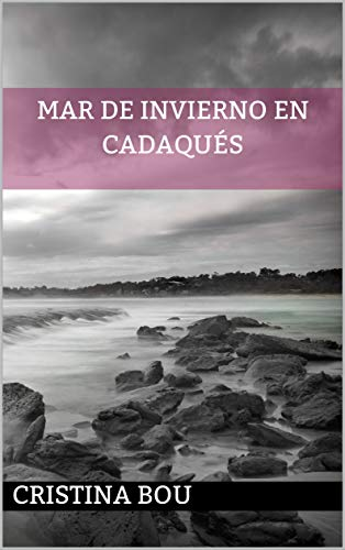 Mar de Invierno en Cadaqués (Spanish Edition) by [Bou, Cristina]
