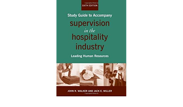 Supervision in the hospitality industry study guide leading human supervision in the hospitality industry study guide leading human resources john r walker jack e miller 9780470284728 amazon books fandeluxe Gallery
