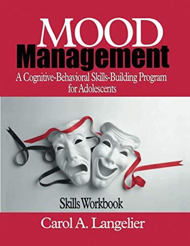 Mood Management: A Cognitive-Behavioral Skills-Building Program for Adolescents; Skills Workbook (NULL)