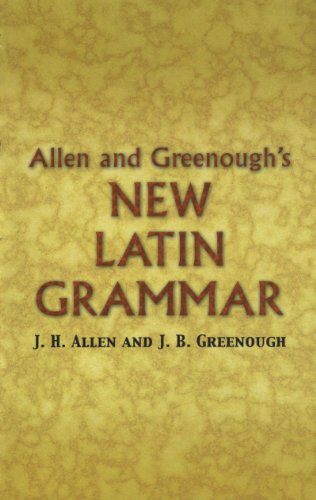 (Allen and Greenough's New Latin Grammar (Dover Language Guides))