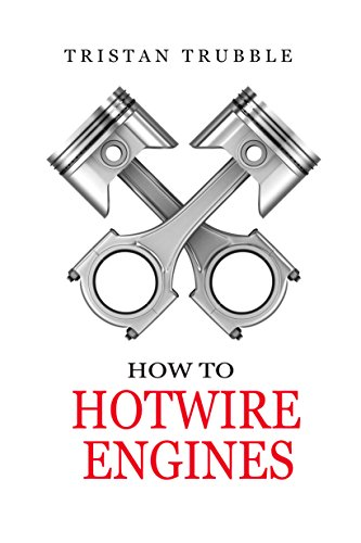 How to Hotwire Engines by [Trubble, Tristan]