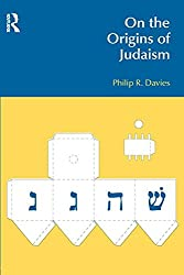 On the Origins of Judaism (BibleWorld)