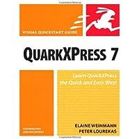 QuarkXPress 7 for Windows and Macintosh: Visual QuickStart Guide (Visual QuickStart Guides)