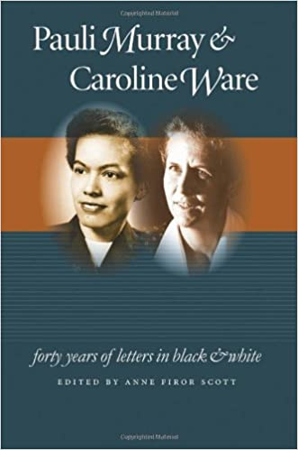 Ebooks à télécharger sur ipad Pauli Murray and Caroline Ware: Forty Years of Letters in Black and White (Gender and American Culture) PDF ePub iBook