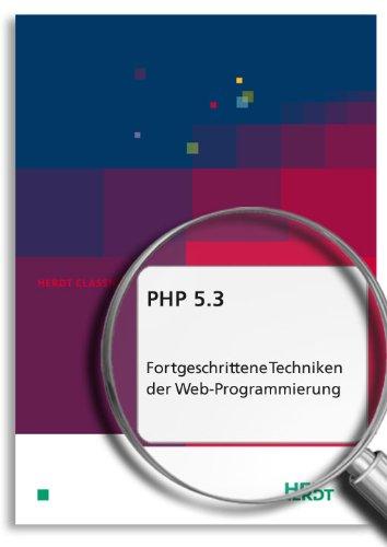 PHP 5.3 - Fortgeschrittene Techniken der Web-Programmierung (HERDT Classics)