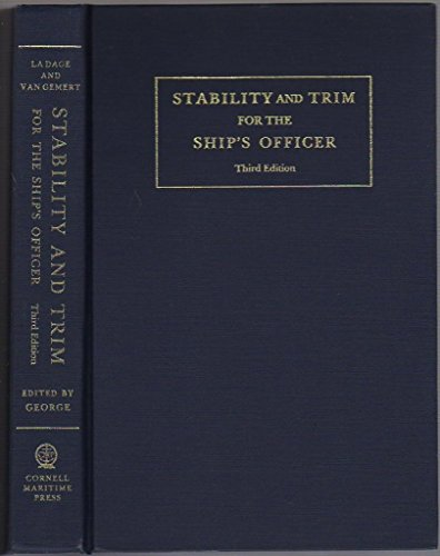 Stability and Trim for the Ship's Officer: Based on the Original Edition by John LA Dage and Lee Van (Trim Ships)