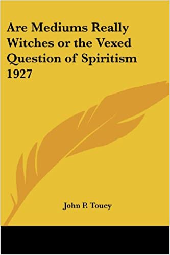 eBook-Download reddit: Are Mediums Really Witches or the Vexed Question of Spiritism 1927 by John P. Touey in German PDF DJVU FB2