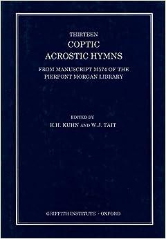Thirteen Coptic Acrostic Hymns (Griffith Institute Publications) (Coptic Edition)