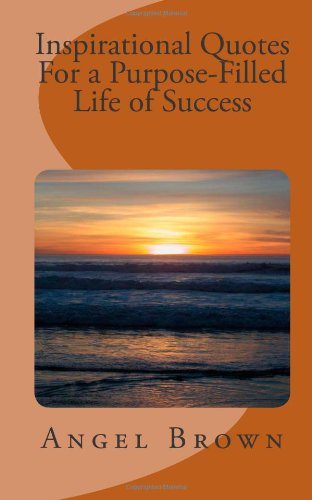 Inspirational Quotes For a Purpose-Filled Life of Success PDF
