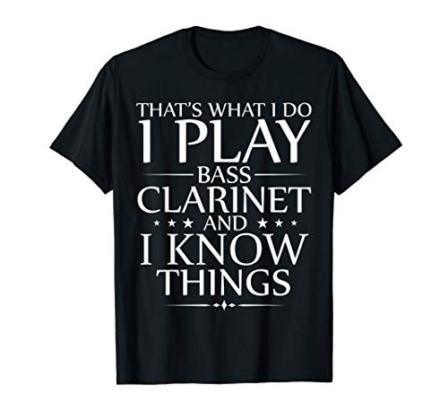 I Play The Bass Clarinet And I Know Things Funny Orchestra T-Shirt