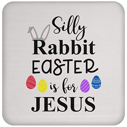 - silly rabbit easter Coaster - Coffee Tea Drink - Funny Novelty Gift Idea Happy Easter Cute Bunny Christian Gift - 101298