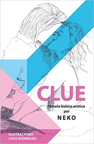 CLUE (novela lésbica erótica): Amazon.es: Neko, Chus ...