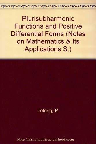 Plurisubharmonic Functions and Positive Differential Forms (Notes on Mathematics & Its Applications) ()