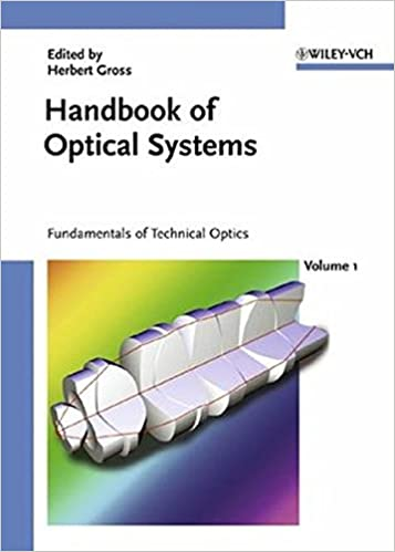 Handbook of Optical Systems, Volume 1: Fundamentals of Technical Optics