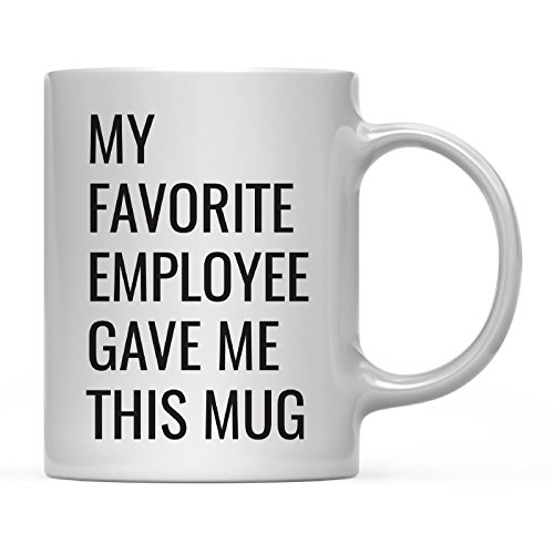 Andaz Press 11oz. Funny Coffee Mug Gag Gift, My Favorite Employee Gave Me This Mug, 1-Pack, Boss Manager Supervisor Team Leader Startup Birthday Christmas Sarcastic Humor Gift Ideas (Best Christmas Present For Your Boss)