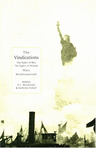 The Vindications: Vindication of the Rights of Men, Vindication of the Rights of Woman (Broadview Literary Texts) by Mary Wollstonecraft (1997-06-30)