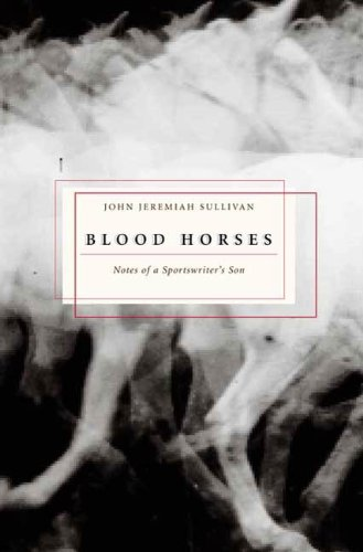 Blood Horses: Notes of a Sportswriter