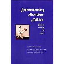 Understanding Shodokan Aikido
