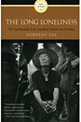 The Long Loneliness: The Autobiography of the Legendary Catholic Social Activist by Dorothy Day (2009-09-01) Paperback