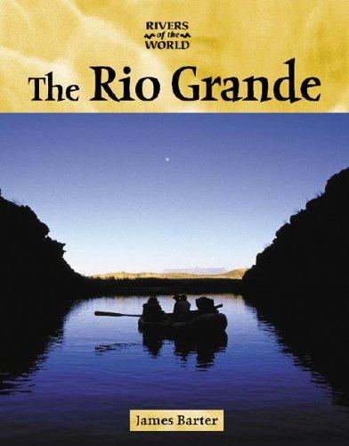 Download Rivers of the World - The Rio Grande ebook