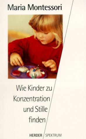 Wie Kinder zu Konzentration und Stille finden.