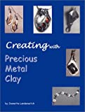 Creating with Precious Metal Clay, Jeanette Landenwitch, 1553694708