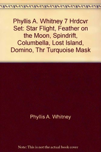 Phyllis A. Whitney 7 Hrdcvr Set: Star Flight, Feather on the Moon, Spindrift, Columbella, Lost Island, Domino, Thr Turquoise Mask