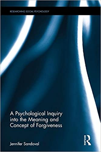 A Psychological Inquiry into the Meaning and Concept of Forgiveness (Researching Social Psychology)