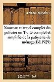 nouveau manuel complet du patissier ou trait? complet et simplifi? de la patisserie french edition