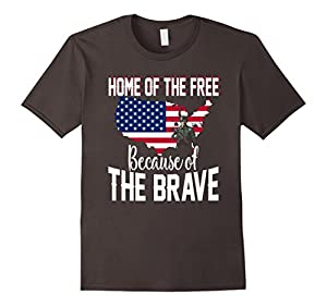 Home of the Free Because of the Brave TShirt