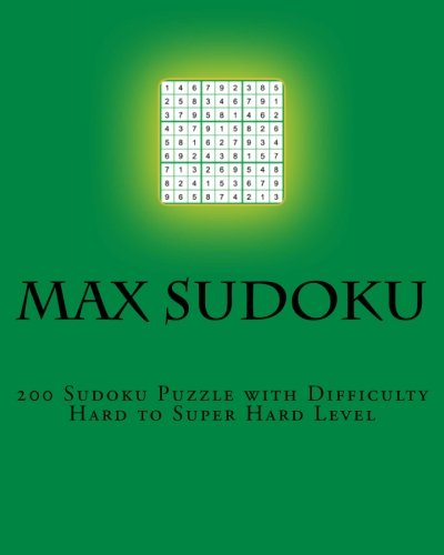 Max Sudoku : 200 Sudoku Puzzle with Difficulty Hard to Super Hard Level - 8x10 size