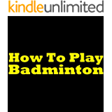 How To Play Badminton - Badminton Rules And Tips! Learn What Is Badminton, The Rules Of Badminton And How To Play It Like A Pro!