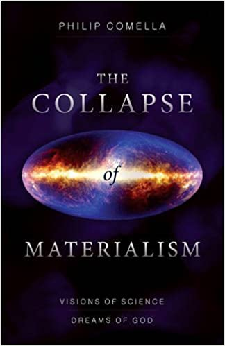 Collapse Of Materialism: Visions of Science, Dreams of God