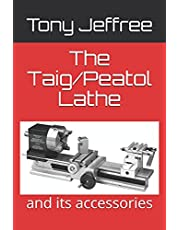 The Taig/Peatol Lathe: and its accessories