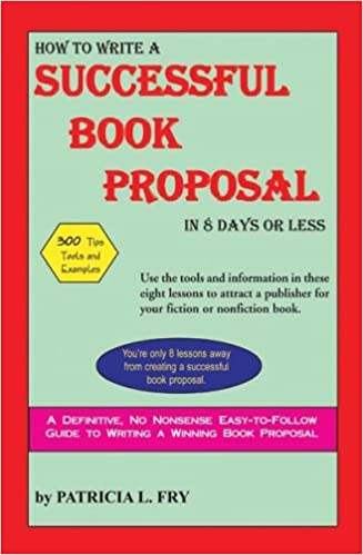 How To Write A Successful Book Proposal In 8 Days Or Less Patricia