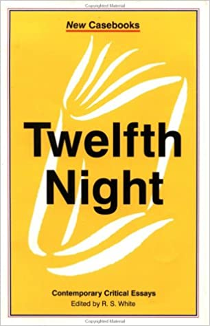 twelfth night contemporary critical essays new casebooks  twelfth night contemporary critical essays new casebooks amazon co uk r s white 9780312160272 books