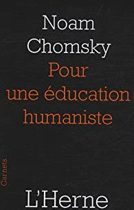 Pour une éducation humaniste par Noam Chomsky