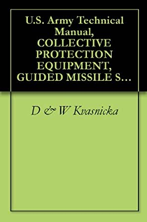 u s army technical manual collective protection equipment guided missile system. Black Bedroom Furniture Sets. Home Design Ideas