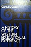 A History of the Western Educational Experience, Gerald Lee Gutek, 0394313550