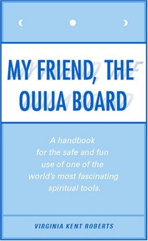 My Friend, the Ouija Board