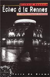 Les enquêtes d'Hippolyte Braquemare : Échec à la Rennes par Richard Deutsch