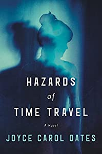 Hazards of Time Travel: A Novel