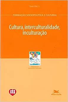 Cultura, interculturalidade, inculturação