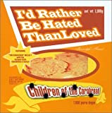I'd Rather Be Hated Than Loved