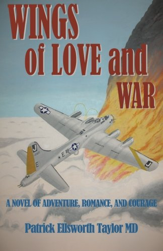 Wings of Love and War: A Novel of Adventure, Romance and Courage ebook