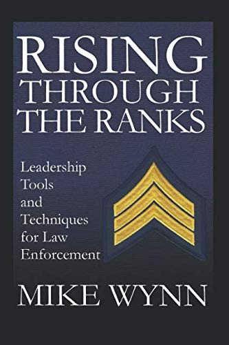 Rising Through The Ranks: Leadership Tools and Techniques for Law Enforcement