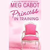 Princess in Training: The Princess Diaries, Volume 6 | Meg Cabot